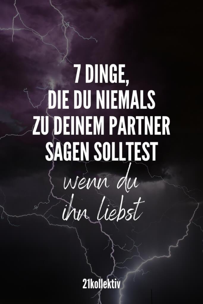 7 Dinge, die du niemals zu deinem Partner sagen solltest | 21kollektiv