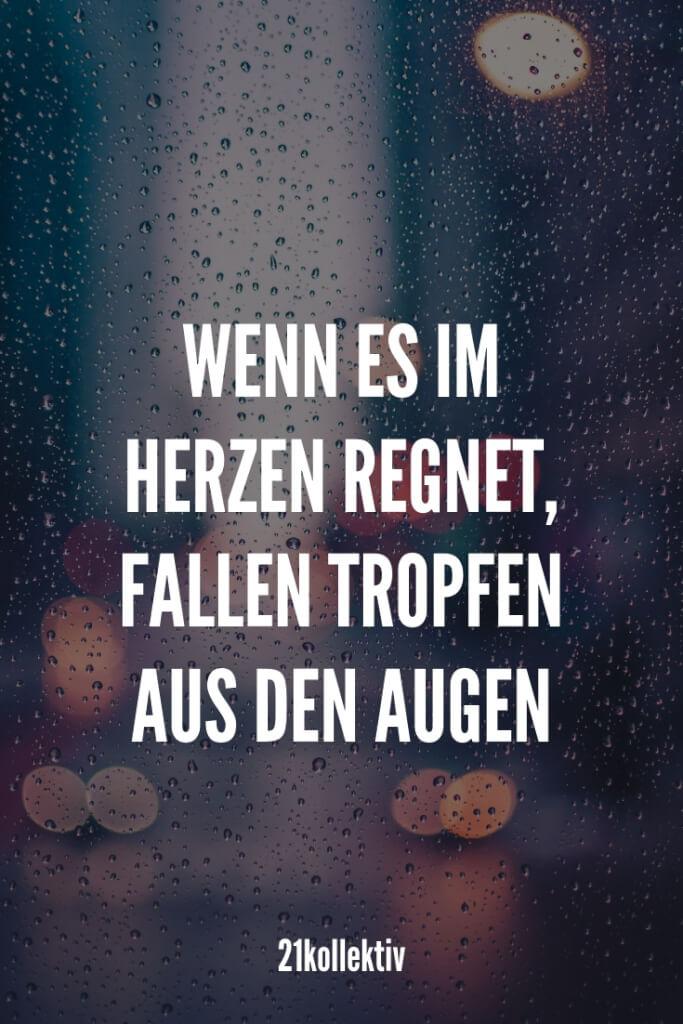Wenn es im Herzen regnet, fallen Tropfen aus den Augen. | 21kollektiv