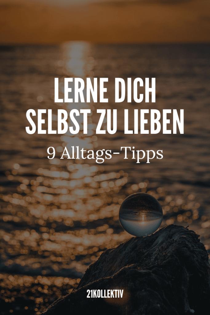 Lerne dich selbst zu lieben: 9 Tipps für mehr Selbstliebe | 21kollektiv