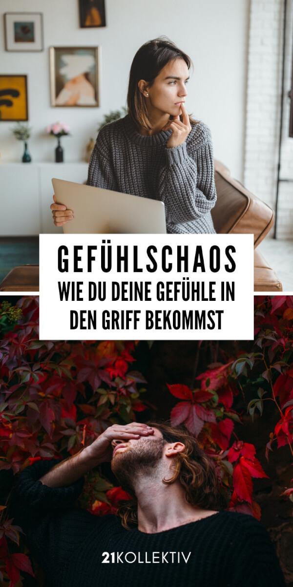 Gefühlschaos: Wie du deine Gefühle in den Griff bekommst | 21kollektiv