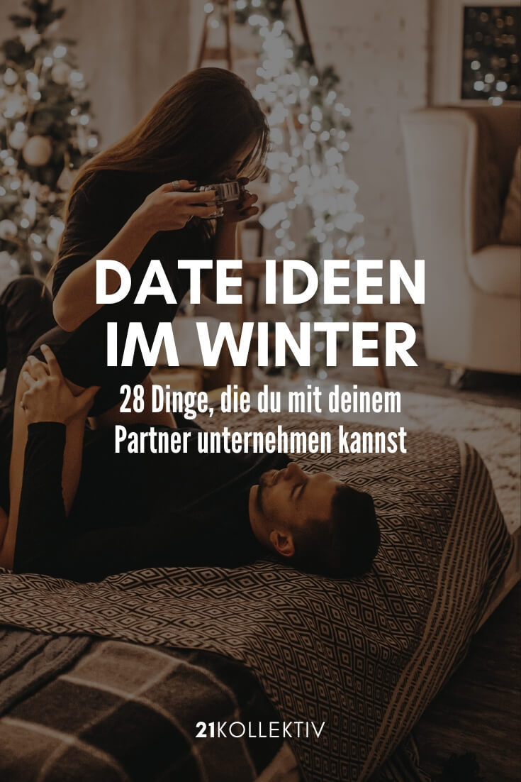 7 tolle Ideen für Dates im Winter (+ 21 Inspirationen) | 21kollektiv