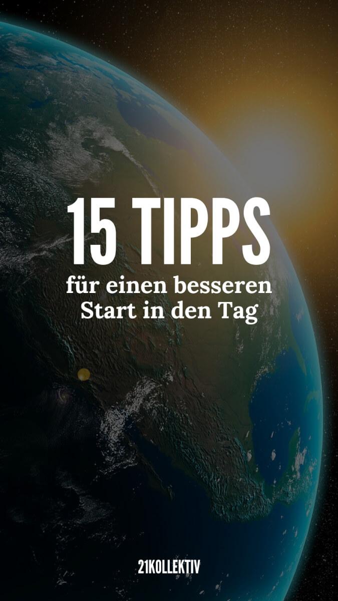 15 Tipps für einen besseren Start in den Tag | 21kollektiv