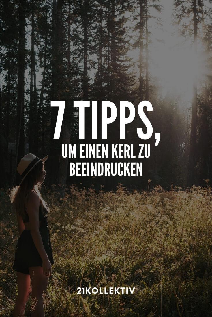 7 Tipps, um einen Mann zu beeindrucken und zu erobern | 21kollektiv