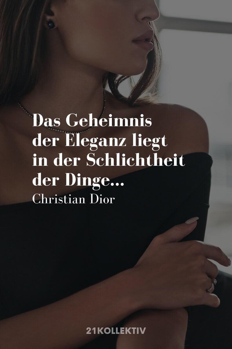 Das Geheimnis der Eleganz liegt in der Schlichtheit der Dinge. – Christian Dior | Der Spruch des Tages | Besuche unseren Blog, um mehr tolle Sprüche, schöne Zitate und inspirierende Lebensweisheiten zu entdecken. | 21kollektiv