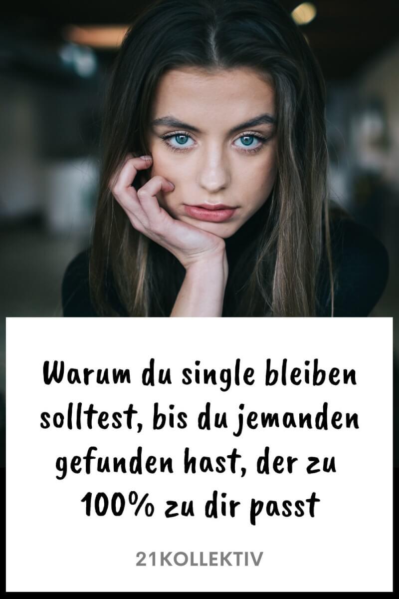 Das Leben ist kurz: Warum du single bleiben solltest... | 21kollektiv | #liebe #partnerschaft #glücklich