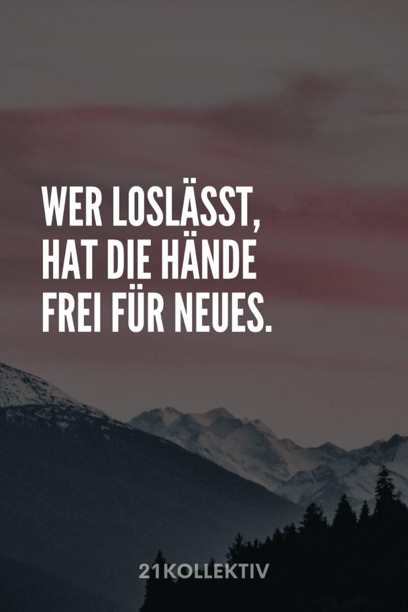 Wer loslässt, hat die Hände frei für neues.