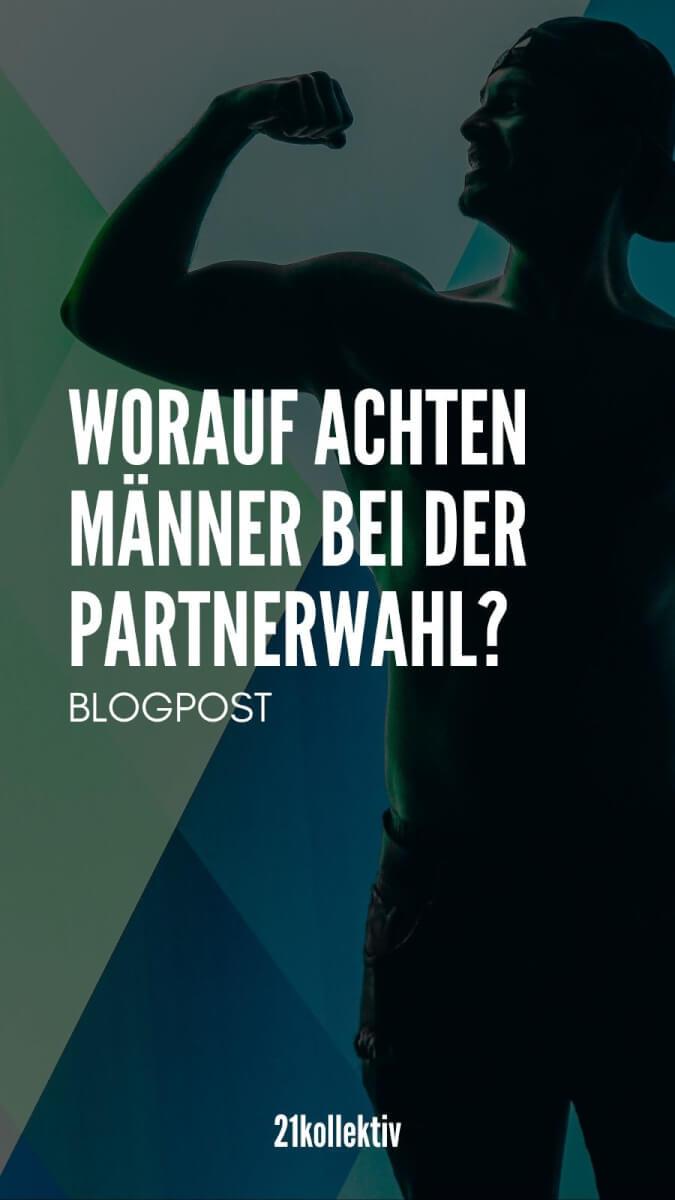 Worauf achten Männer bei der Partnerwahl? | 21kollektiv