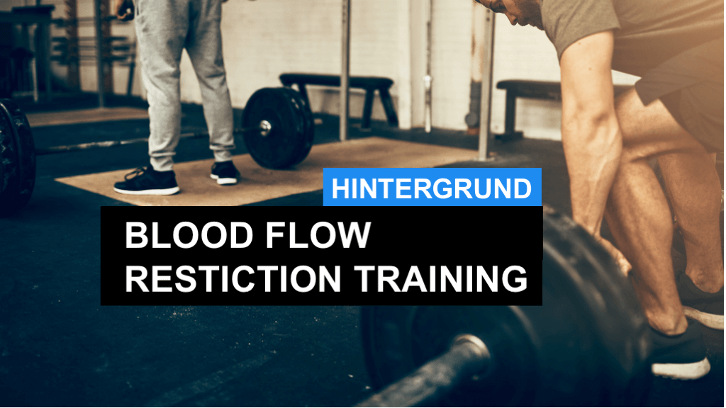 Blood Flow Restriction Training - Was ist es?