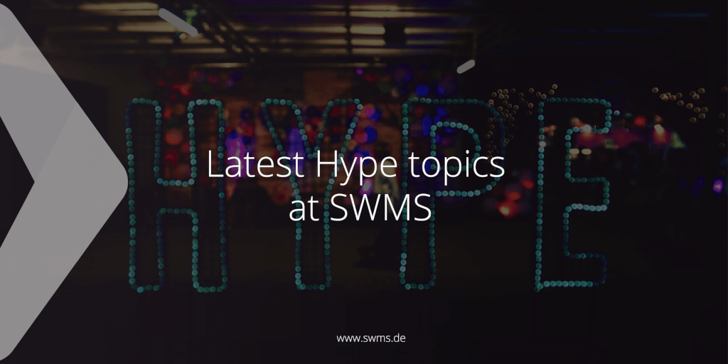 Latest Hype topics at SWMS