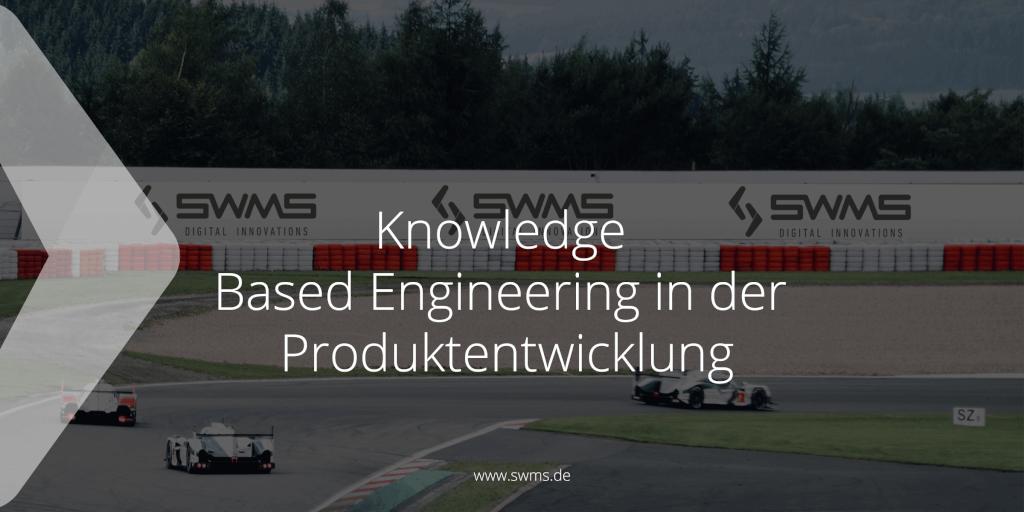 Leicht und Flexibel: Knowledge Based Engineering in der Produktentwicklung