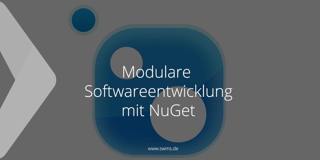 Modulare Softwareentwicklung mit NuGet