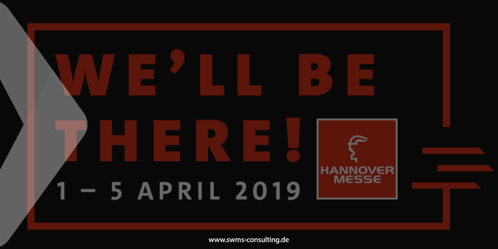 SWMS Consulting auf der Hannover Messe 2019