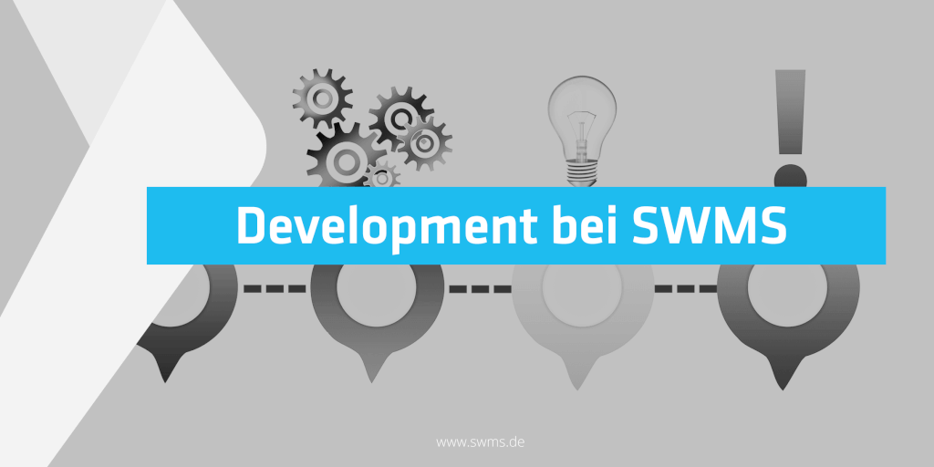 Lean, Agile, Innovative. Development bei SWMS