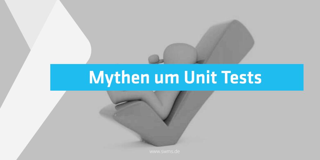 Unit Tests und sie umgebende Mythen
