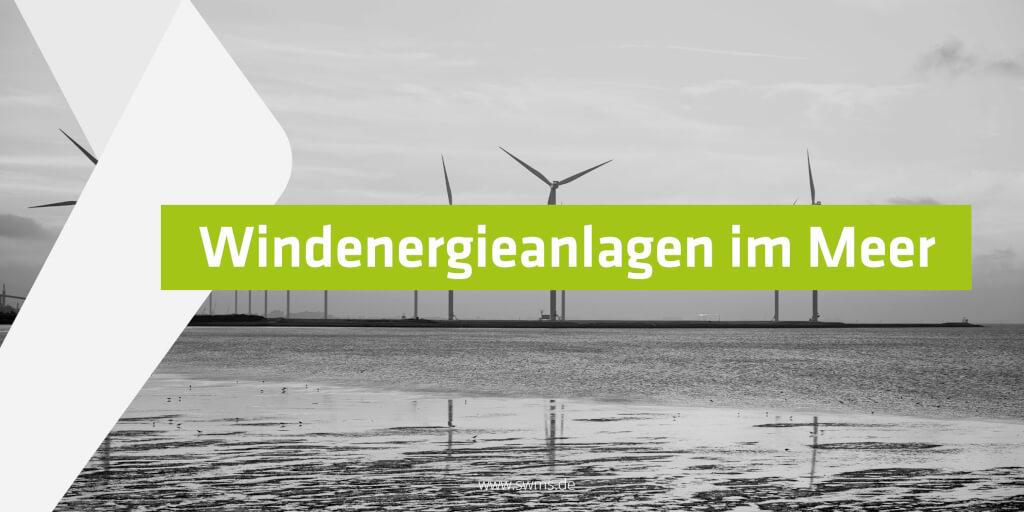 Weniger Instandhaltungskosten für Windenergieanlagen im Meer