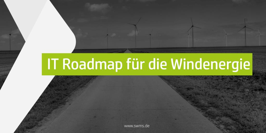 Digitalisierung für die Windenergie - eine IT Roadmap