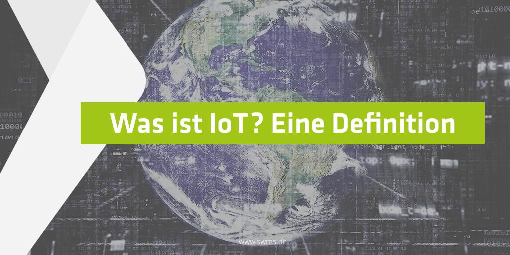 Eine IoT Definition - Was ist das Internet der Dinge?