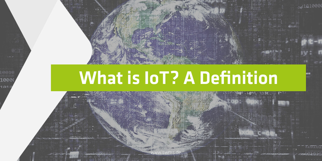 What is IoT? A Definition of the Internet of Things