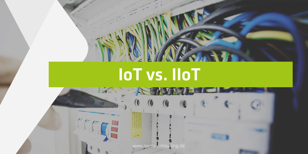 IoT vs. IIoT - Differences between Consumer Products and Industrial Systems