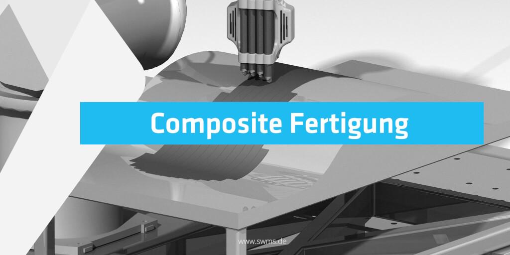 Automatisierte Composite Fertigung und ihre langfristigen Möglichkeiten