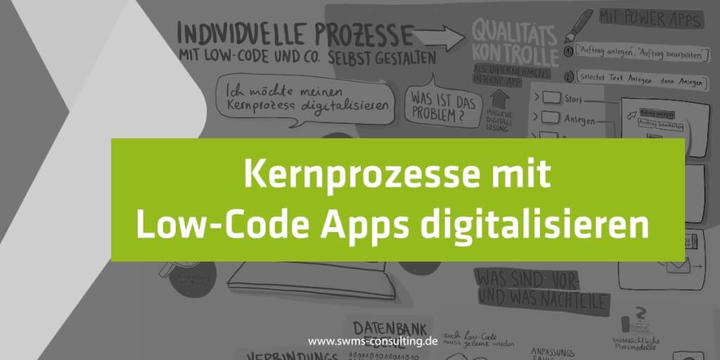 Individuelle Kernprozesse mit Low-Code Apps digitalisieren