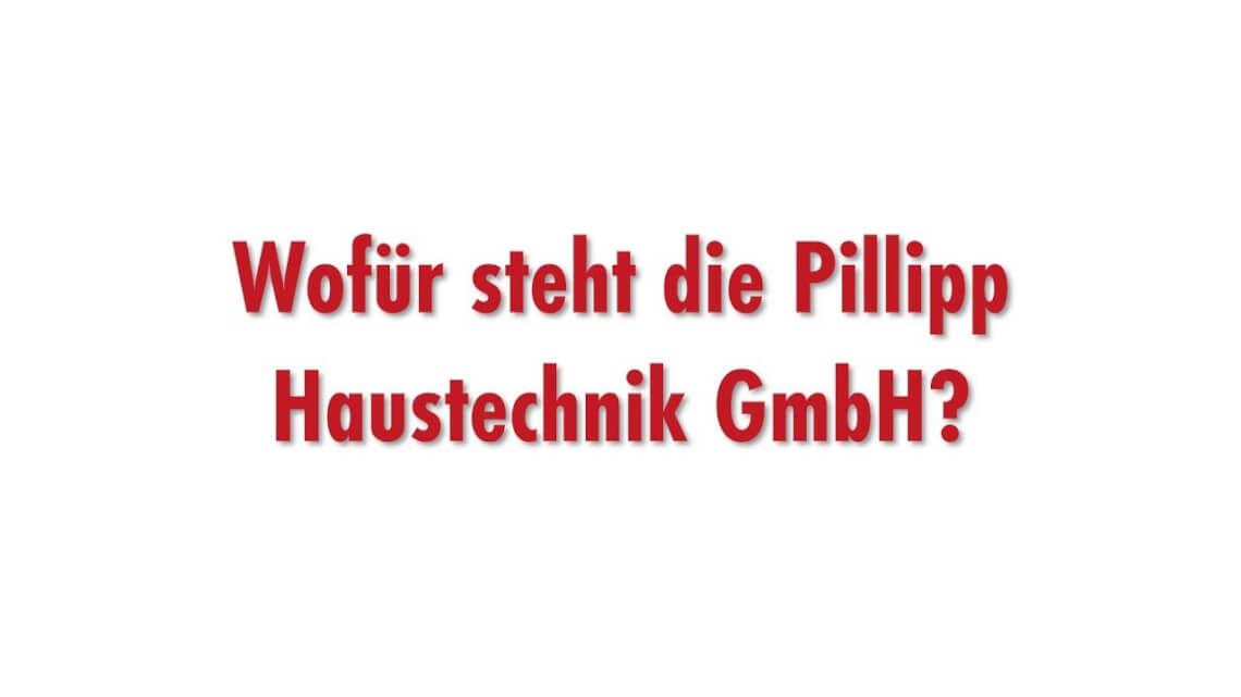 Pillipp Haustechnik GmbH - Unsere Werte