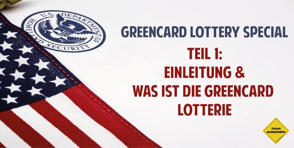 Greencard Lotterie Special – Teil 1: Einleitung und was ist die Greencard Lotterie