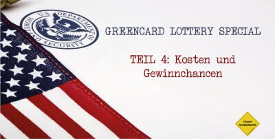 Greencard Lotterie Special Teil 4: Kosten und Gewinnchancen