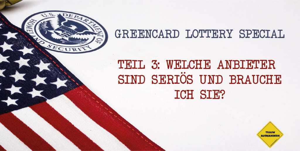 Greencard Lotterie Special Teil 3: Welche Anbieter sind seriös?