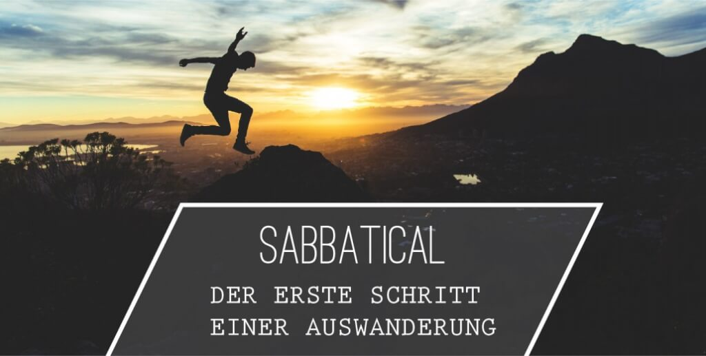 Sabbatical als ersten Schritt einer Auswanderung