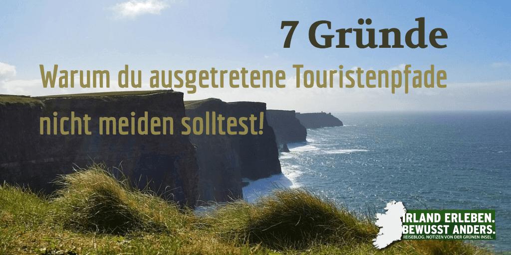 7 Gründe warum du ausgetretene Touristenpfade nicht meiden solltest