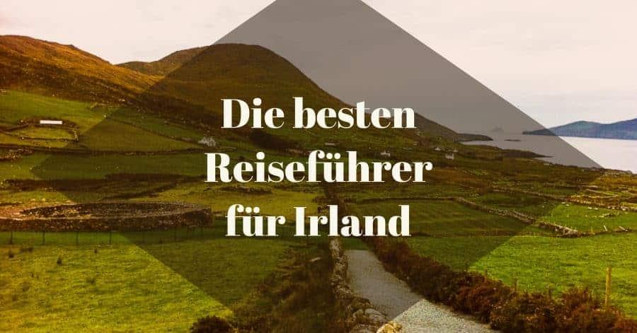 Welches sind die besten Reiseführer für Irland?