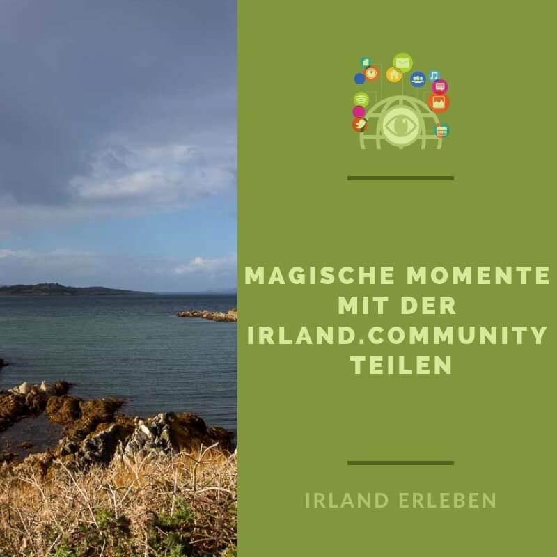 Magische Momente mit der Irland Community teilen