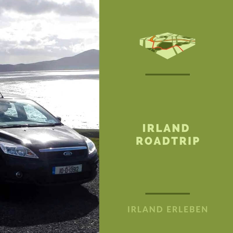 Erlebe den ultimativen Irland Roadtrip