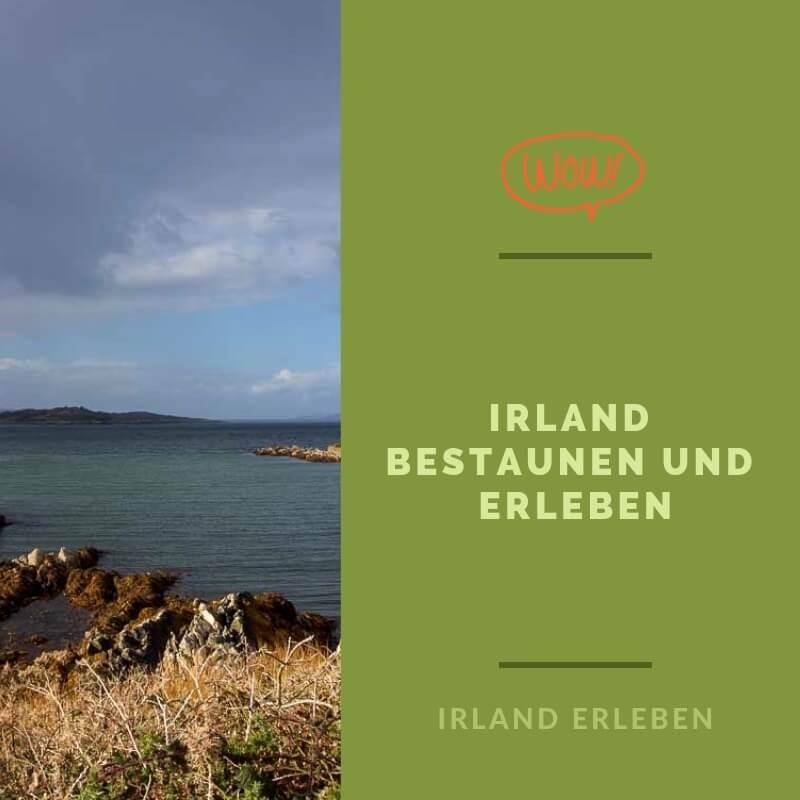 Im Irland Urlaub staunen und Dinge erleben
