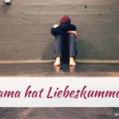 [AUDIO] Mama hat LIEBESKUMMER