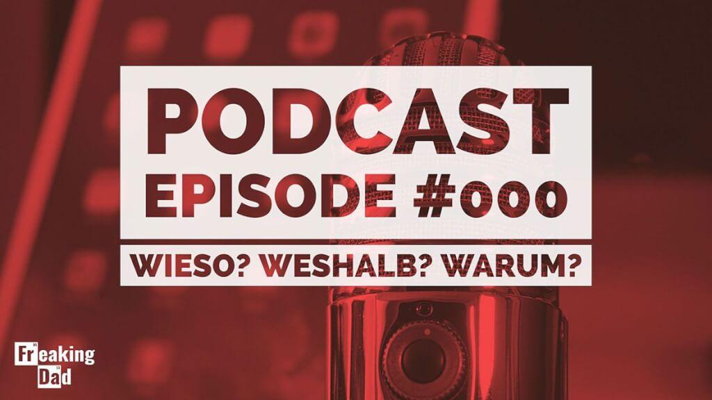 Podcast #000: Wieso? Weshalb? Warum? Die Vorstellungsfolge