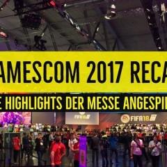 Gamescom 2017: Die Highlights angespielt
