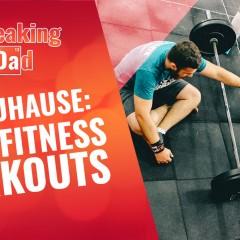 Papa-Fitness: Halte Dich mit diesen simplen Workouts zu Hause fit