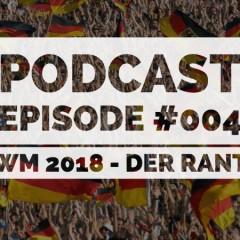 Podcast #004: Fußball zum Abgewöhnen Der WM 2018-Rant