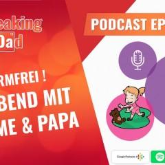 Podcast #008: Ein Abend mit Mini Me & Papa Dan