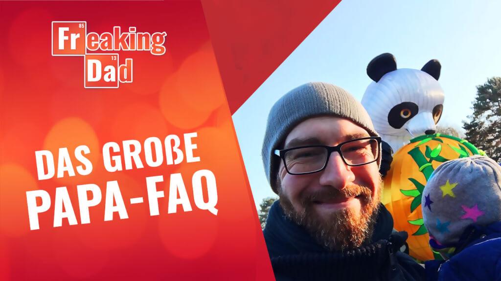 Papa-FAQ: 14 Fragen rund ums Papa sein