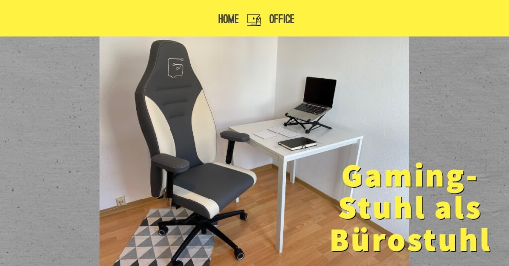 Gaming Stuhl als Home Office Buero Stuhl