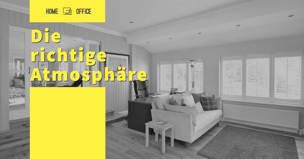 Home Office einrichten   Atmosphaere schaffen