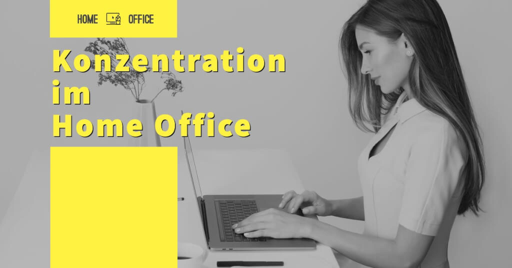 Konzentration im Home Office   Guide