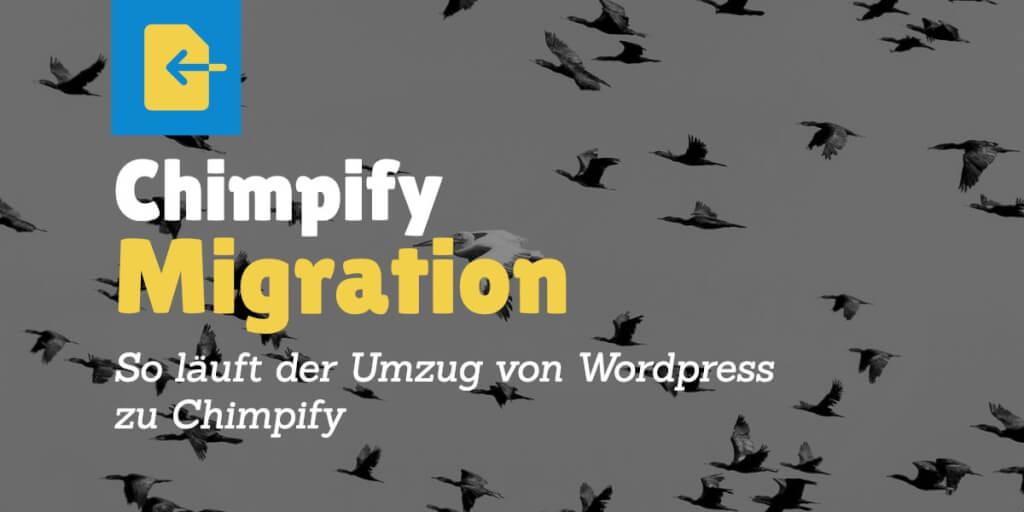 So läuft der Umzug von Wordpress zu Chimpify ab