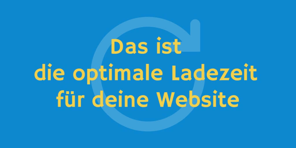 Optimale Ladezeit Website