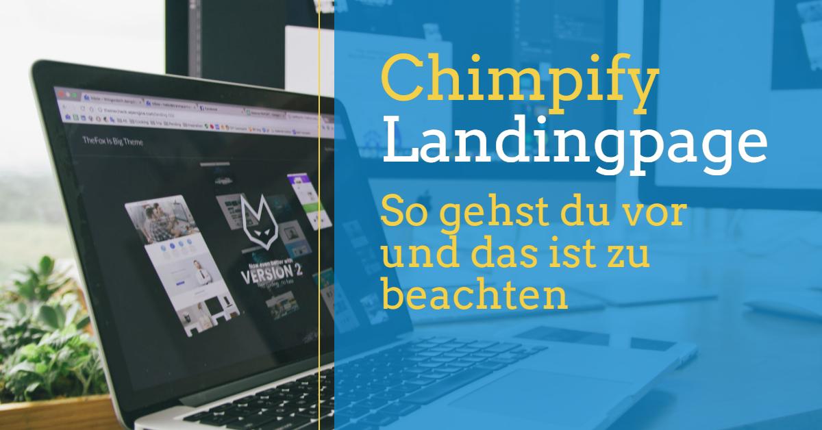 Chimpify Landingpage – so gehst du vor und das ist zu beachten