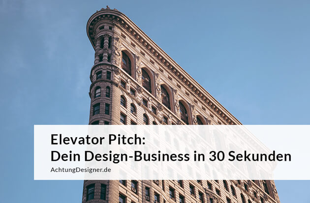 Elevator Pitch: Dein Design-Business in 30 Sekunden