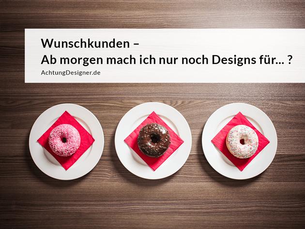Wunschkunden finden als Designer